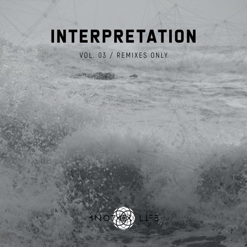 Interpretation, Vol. 03 | Remixes Only