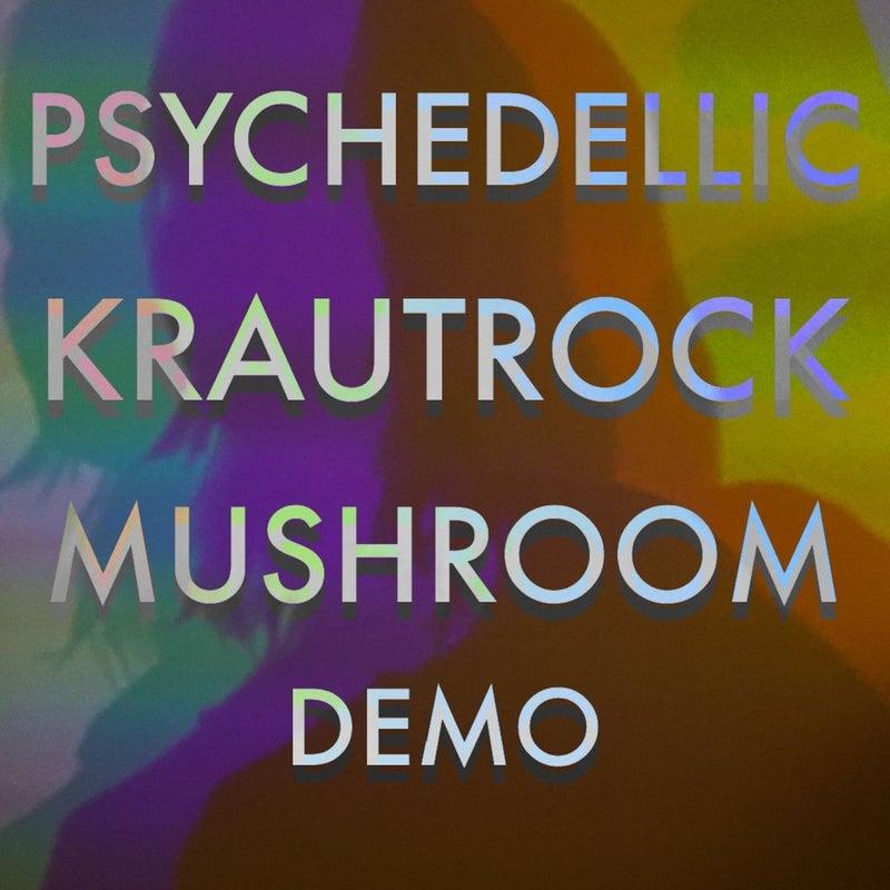Psychedelic Krautrock Mushroom Demo