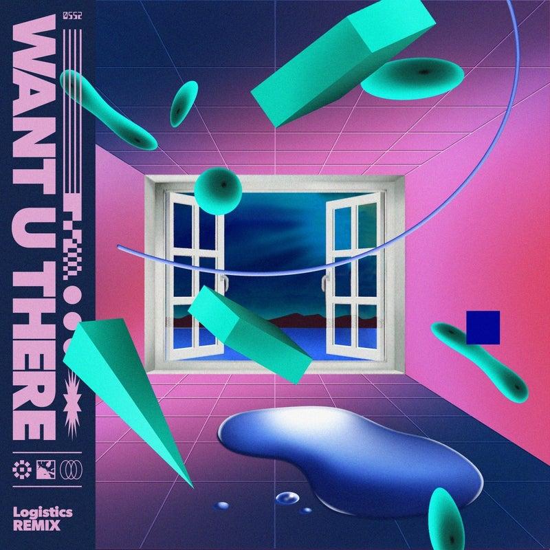 Want U There (Logistics Remix)