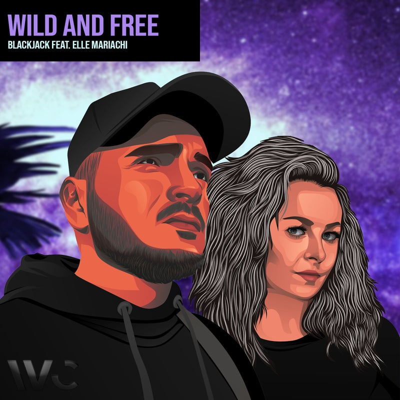 Wild And Free (feat. Elle Mariachi)