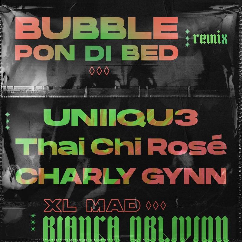 Bubble Pon Di Bed (feat. XL Mad & Charly Gynn) [UNIIQU3, Thai Chi Rose, Charly Gynn Remix]