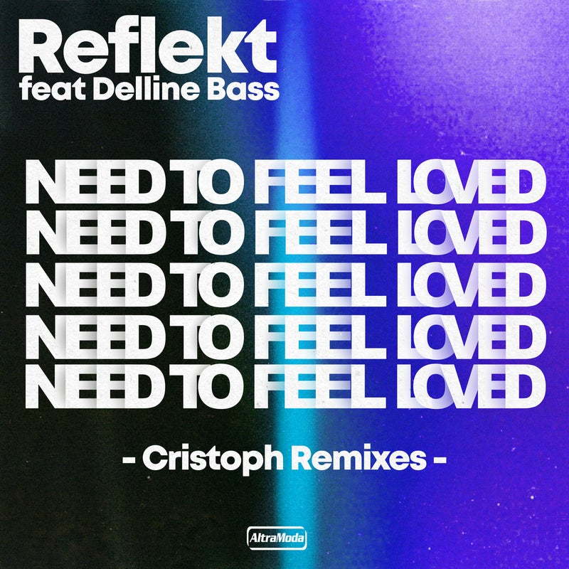 Need To Feel Loved - Cristoph Remix