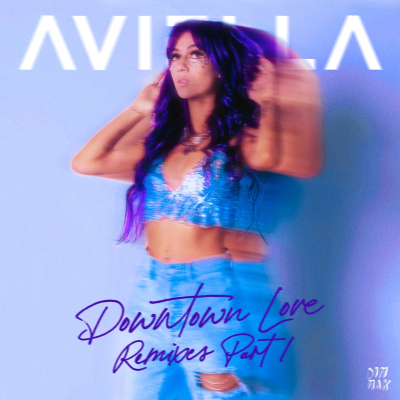 Aviella - Downtown Love (Remixes - Part 1)