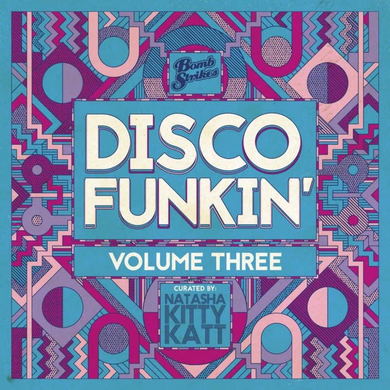 Disco Funkin', Vol. 3 (Curated by Natasha Kitty Katt)