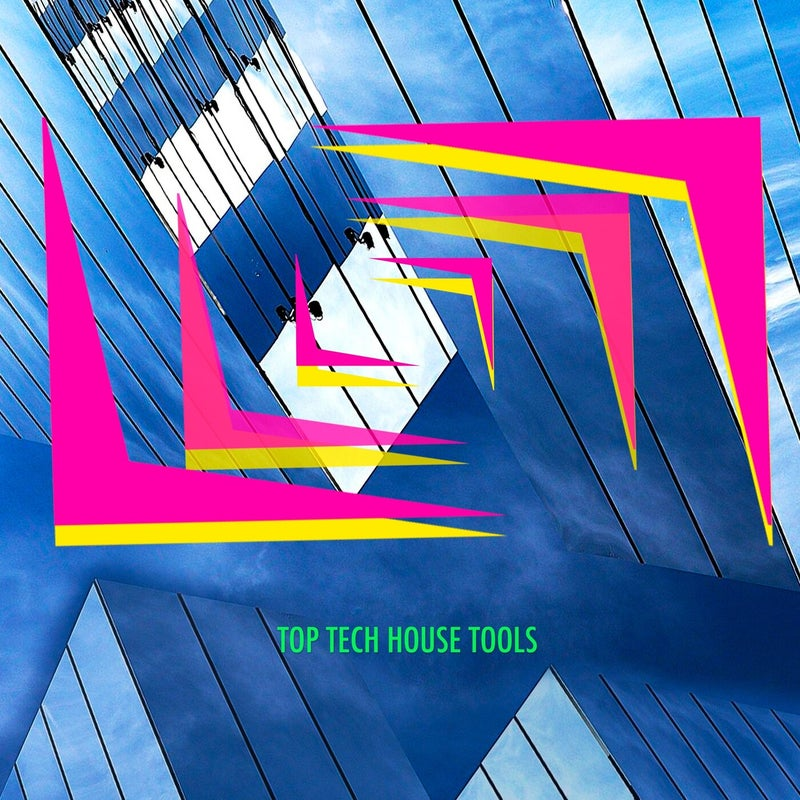 Top Tech House Tools