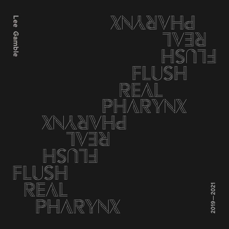 Flush Real Pharynx 2019-2021