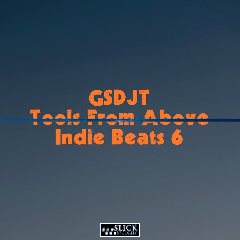 Tools From Above - Indie Beats 6