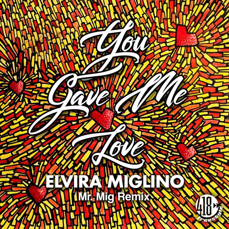 You Gave Me Love (Mr. Mig Remixes)