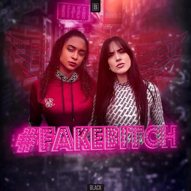 #FakeBitch