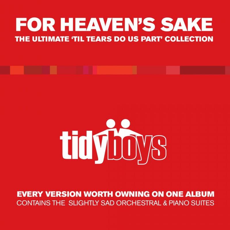 For Heaven's Sake: The Ultimate 'Til Tears Do Us Part' Collection