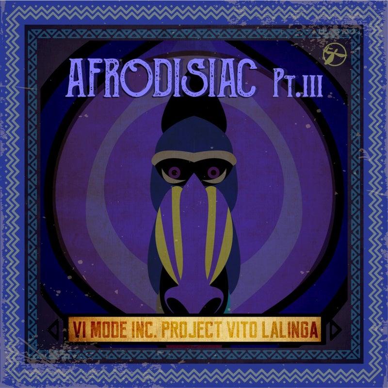 Afrodisiac, Pt. III