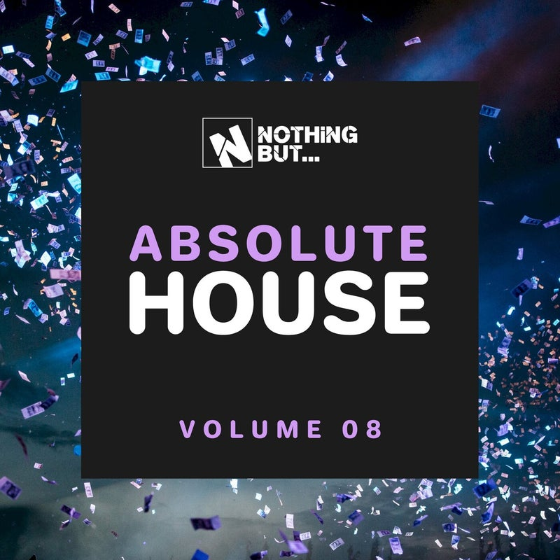 Nothing But... Absolute House, Vol. 08
