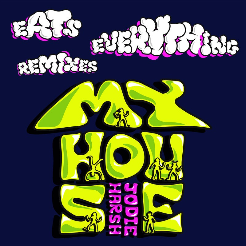 My House (Eats Everything Remixes)