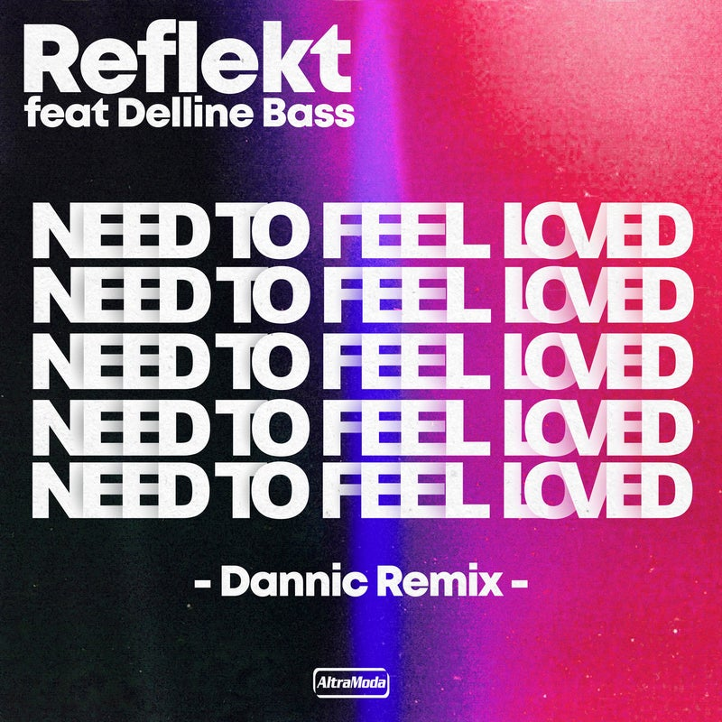 Need To Feel Loved - Dannic Remix
