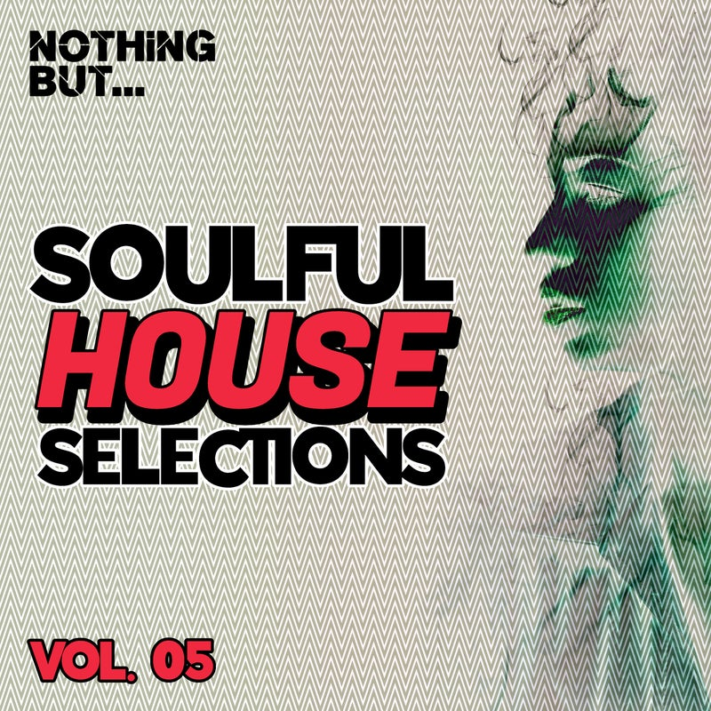 Nothing But... Soulful House Selections, Vol. 05