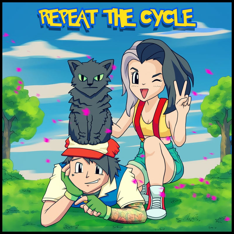 REPEAT THE CYCLE