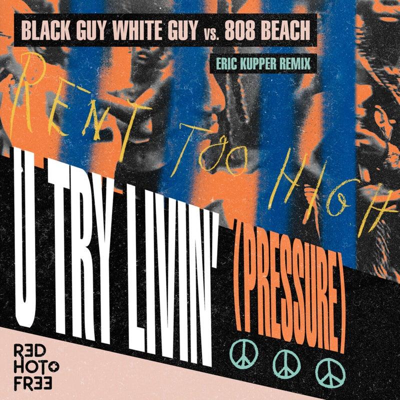 U Try Livin' (Pressure) (Eric Kupper Remix)