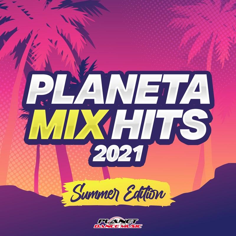 Planeta Mix Hits 2021: Summer Edition