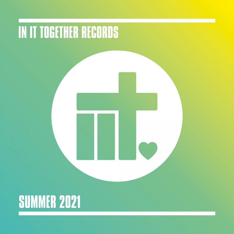 In It Together Records Summer 2021