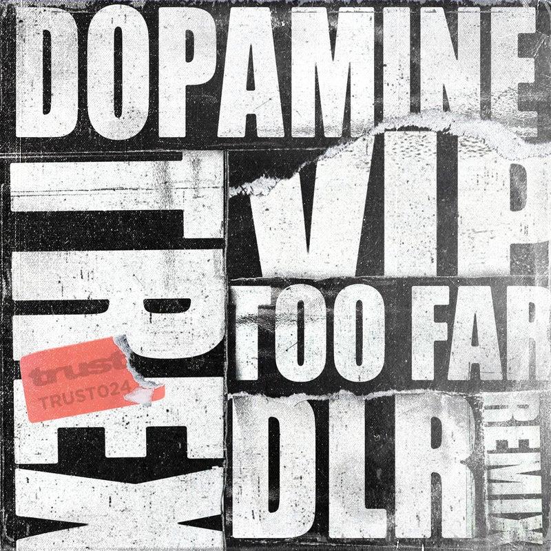 Too Far (DLR Remix) / Dopamine VIP