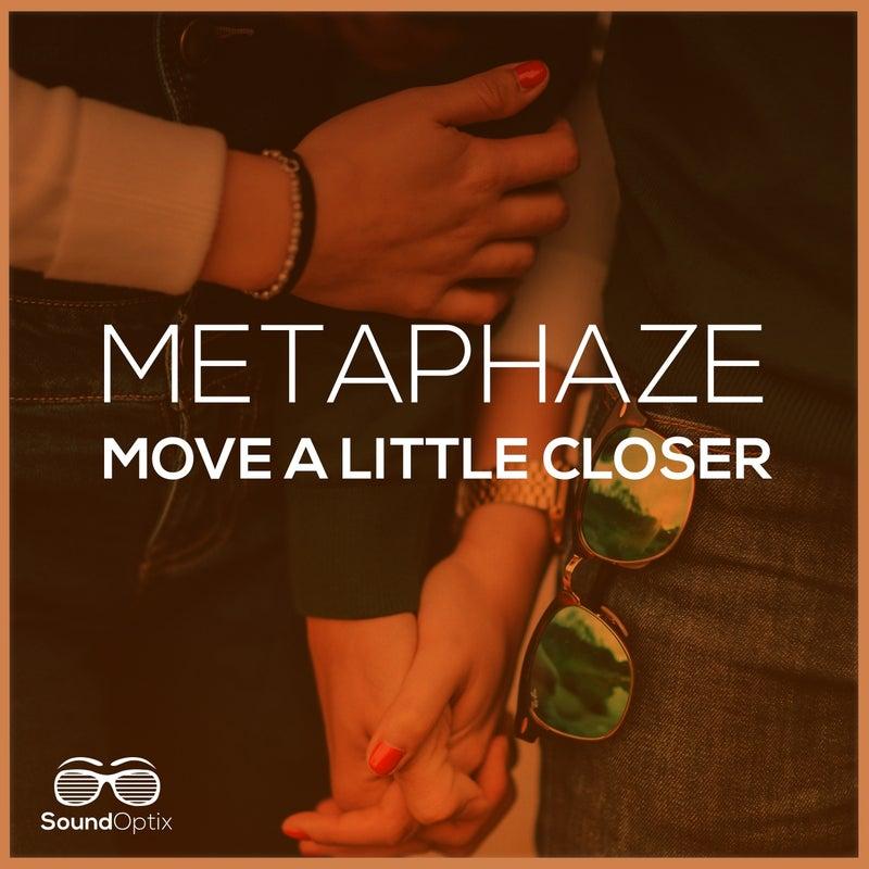 Move a Little Closer