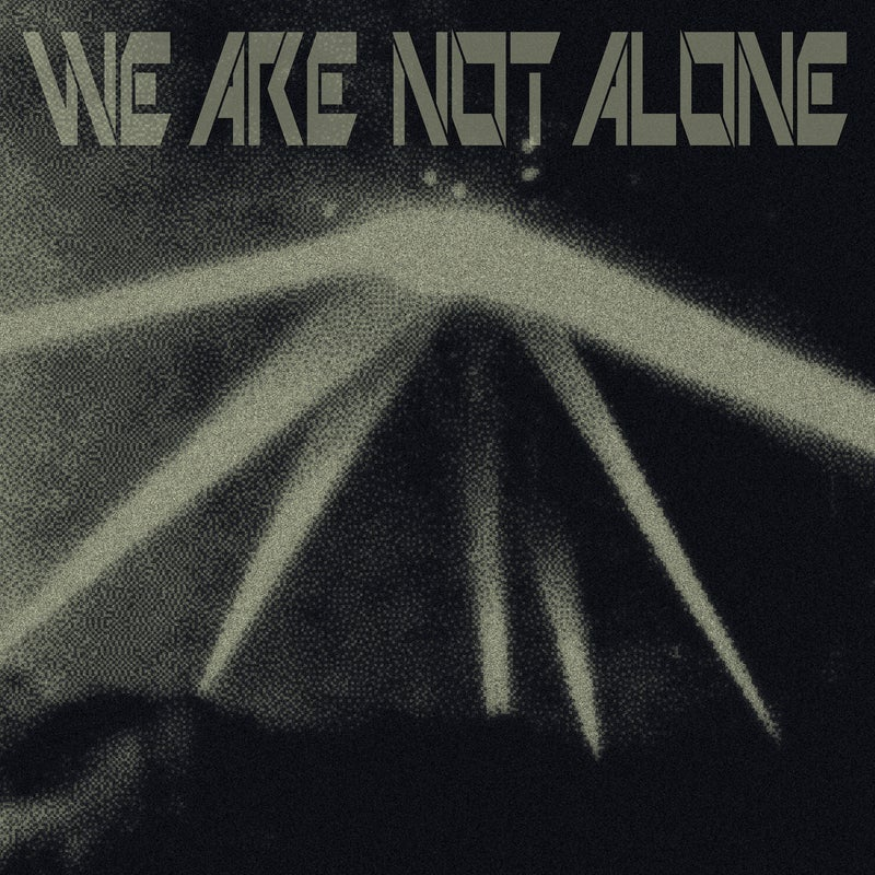 We Are Not Alone Pt 3