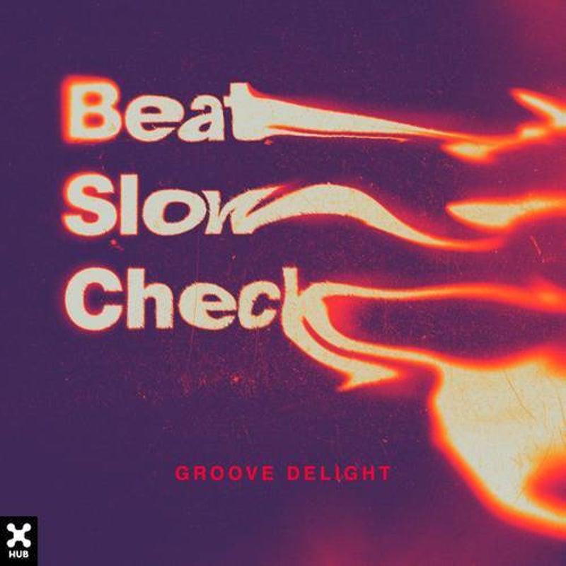 Beat, Slow, Check