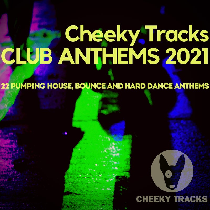 Cheeky Tracks Club Anthems 2021