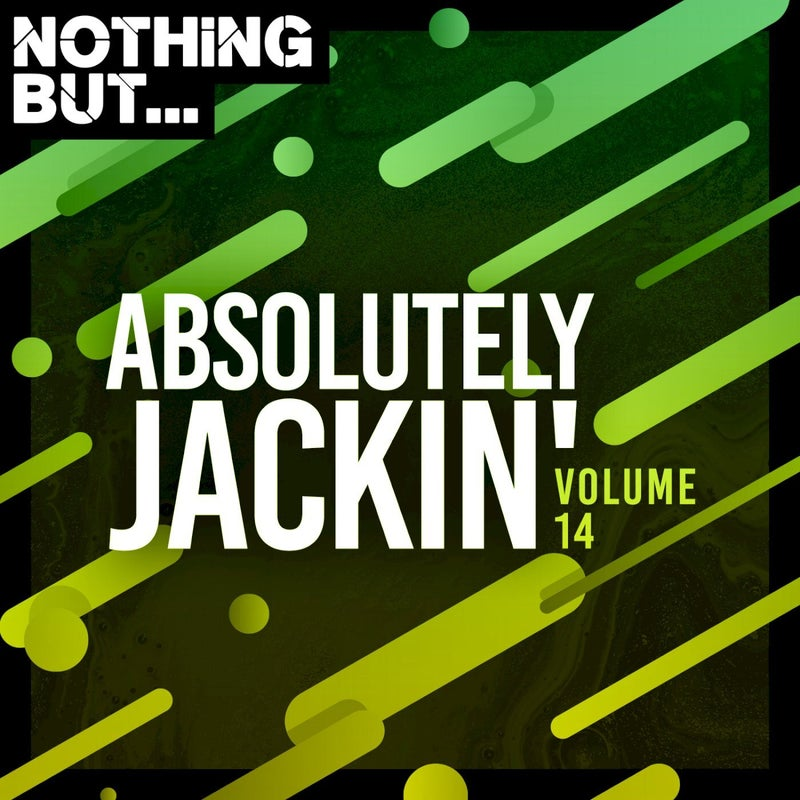 Nothing But... Absolutely Jackin', Vol. 14