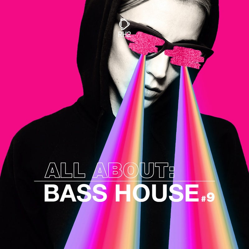 All About: Bass House Vol. 9