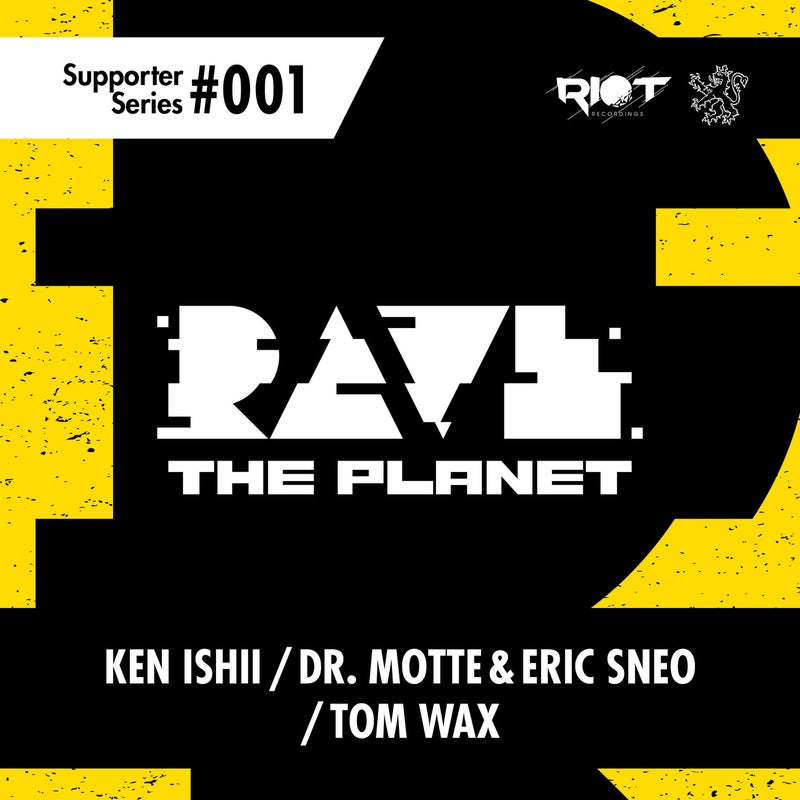 Rave the Planet: Supporter Series, Vol. 001