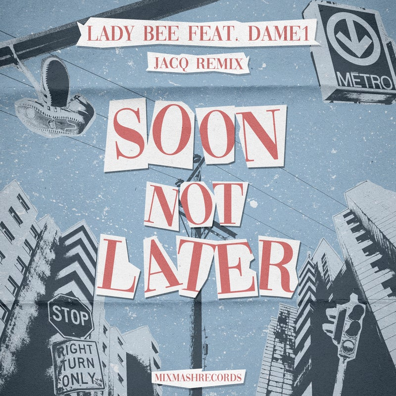 Soon Not Later - Jacq Remix