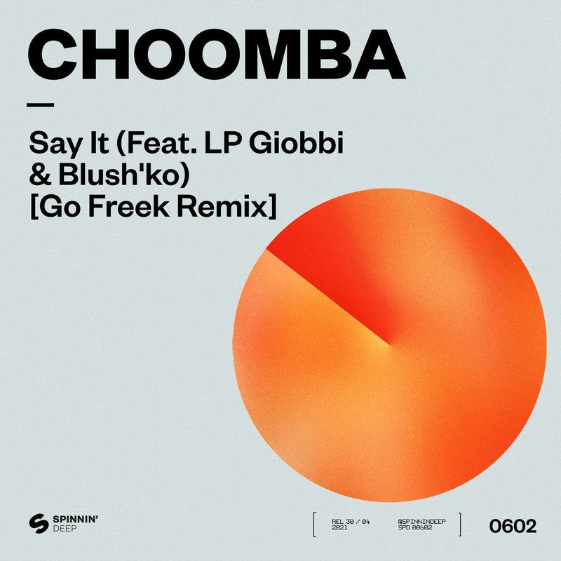 Say It (feat. LP Giobbi & Blush'ko) [Go Freek Extended Remix]