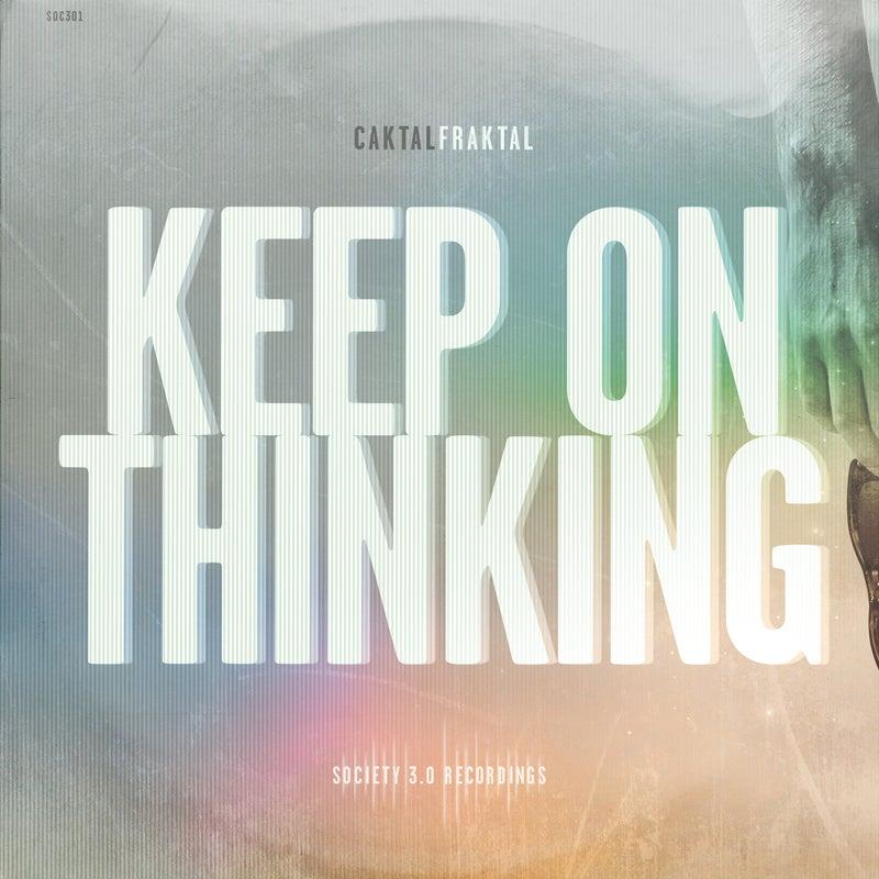 Keep on Thinking