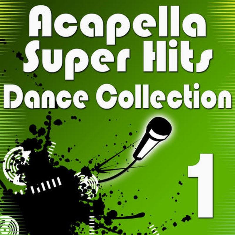 Acapella Super Hits - Dance Collection 1
