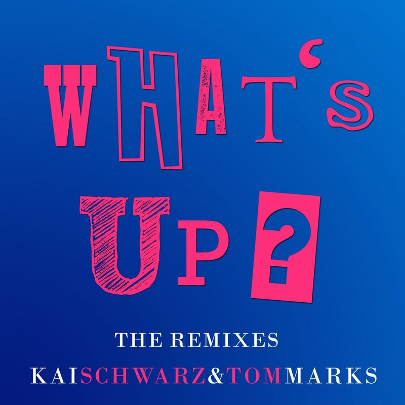 What's up? (The Remixes)