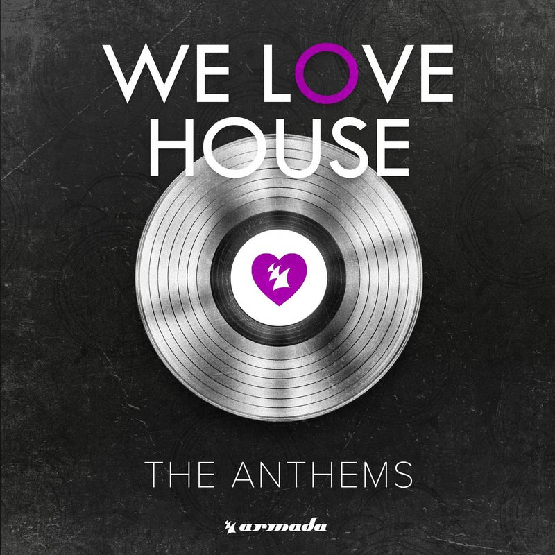 We Love House - The Anthems - Extended Versions