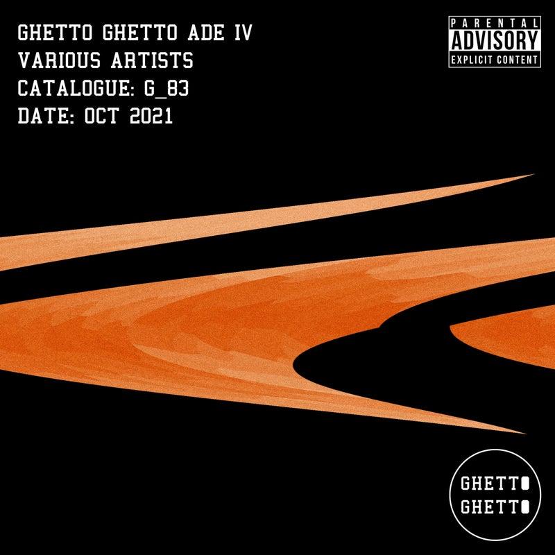 Ghetto Ghetto ADE IV