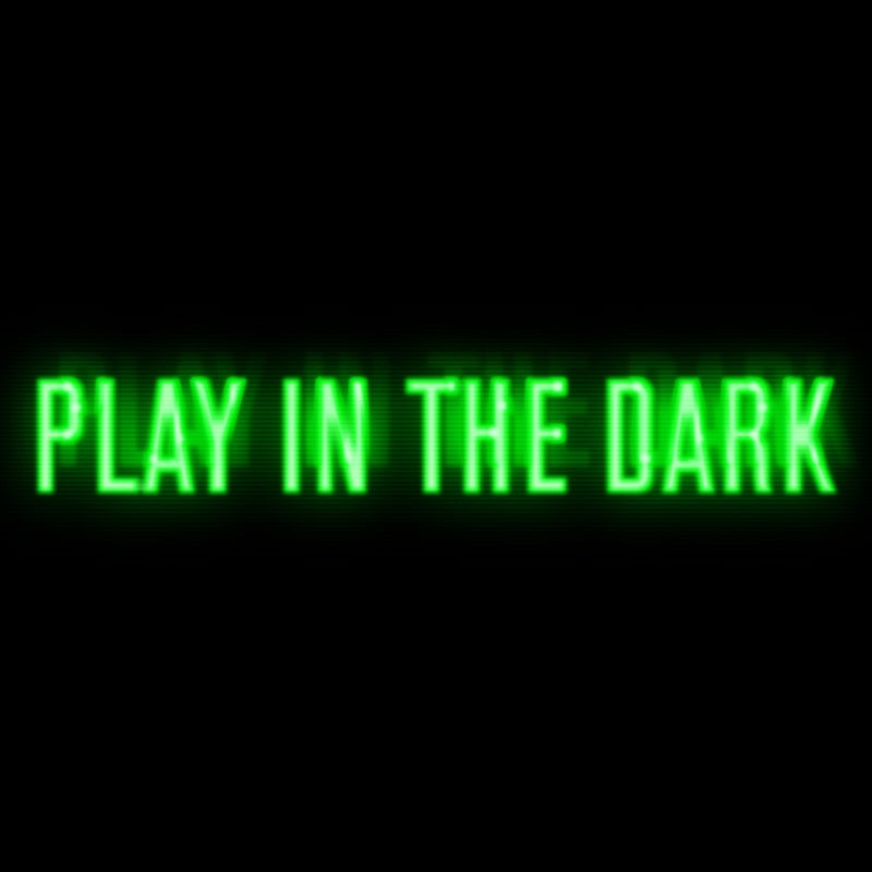 Play In The Dark