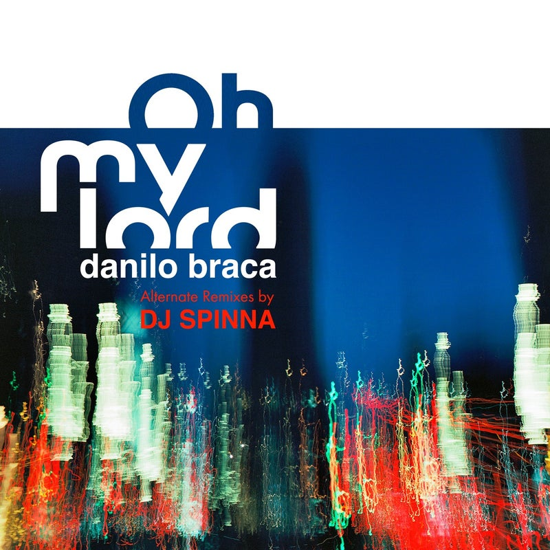 Oh My Lord (DJ Spinna Alternate Remixes)