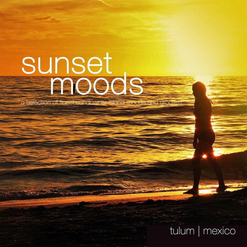 Sunset Moods: Tulum (A Selection of Finest Sundowner Island Moods & Grooves)