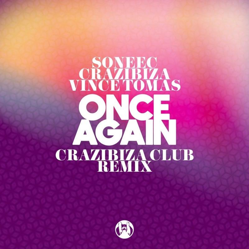 Soneec, Crazibiza, Vince Tomas - Once Again ( Crazibiza Club Mix )