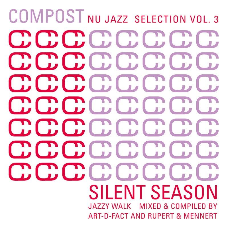 Compost Nu Jazz Selection Vol. 3 - Silent Season - Jazzy Walk - Mixed & Compiled By Art-D-Fact And Rupert & Mennert