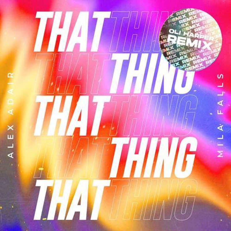 That Thing (Oli Harper Extended Remix)
