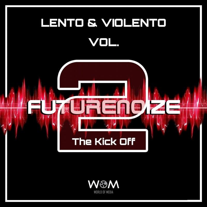 Futurenoize Lento & Violento Vol..2 (The Kick Off)