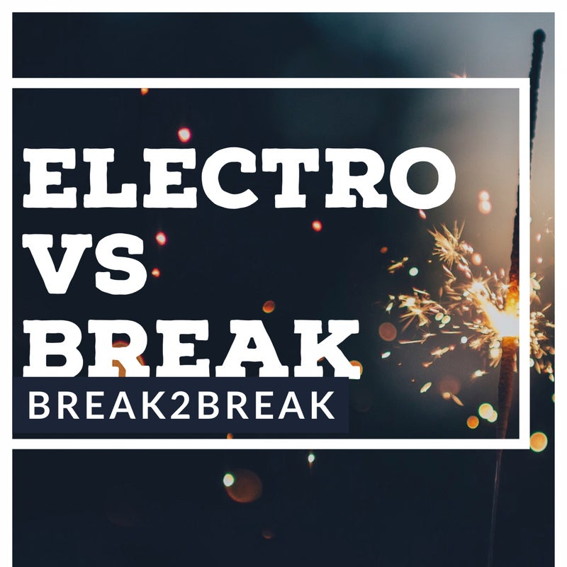 Electro Vs Break