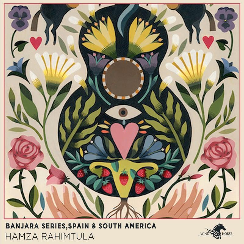 Banjara Series, Spain & South America