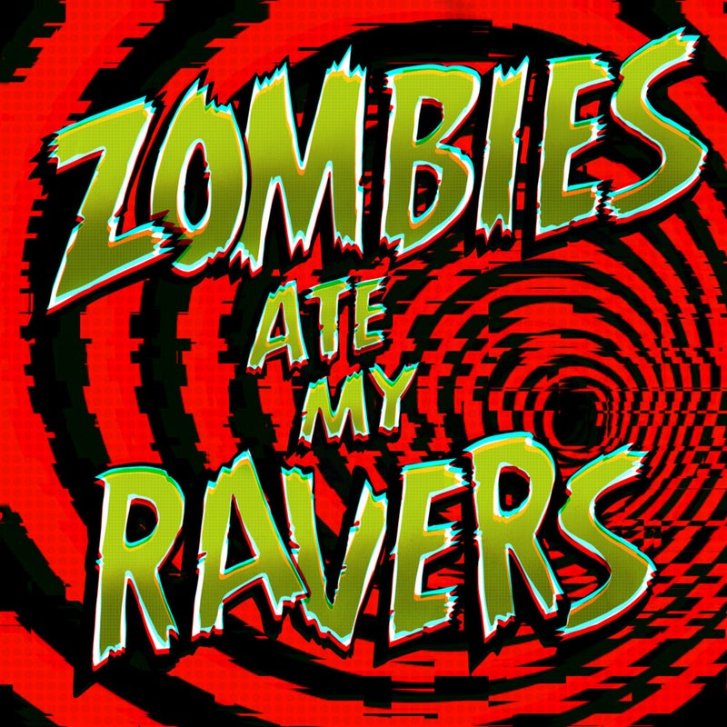 Zombies Ate My Ravers