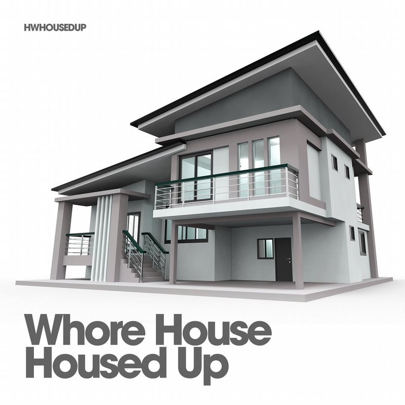 Whore House Housed Up