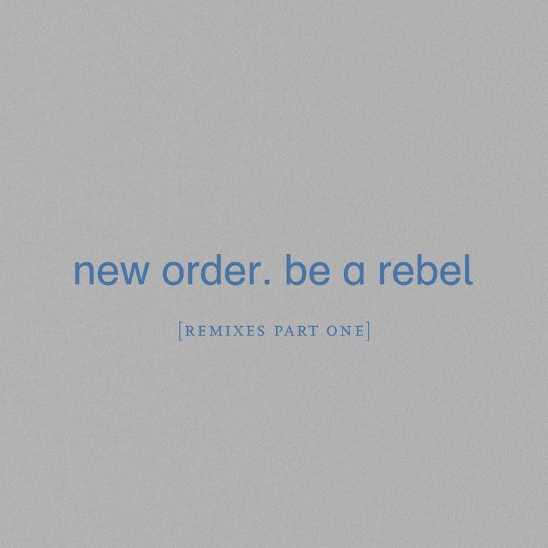 Be a Rebel (Remixes, Pt. 1)